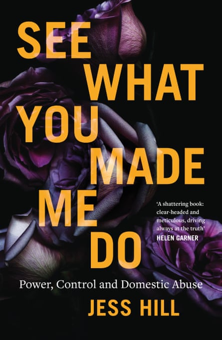 Cover of See What You Made Me Do, by Jess Hill