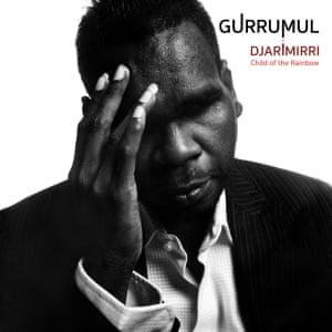 Djarimirri (Child of the Rainbow) by Geoffrey Gurrumul Yunupingu.