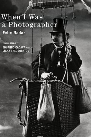 When I Was a Photographer, by Nadar