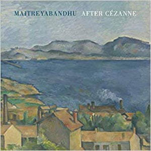 After Cézanne by Maitreyabandhu