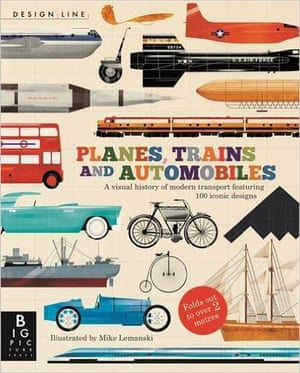 "<strong><a href=""https://bookshop.theguardian.com/design-line-planes-trains-automobiles.html"">Planes, Trains and Automobiles</a> illustrated by Mike Lem</strong><strong>anski (Big Picture Press, £12.99)</strong><br>A book that doubles as a wall chart. Fabulous fold-out spreads offering a visual history of the iconic machines which have shaped transport history create a time line that stretches out over two metres. Behind each illustration there is a brief but highly informative caption describing each specific train, boat, car or aeroplane and its significance. The SS Great Britain, the first Daimler Mercedes and the Model T Ford are just some of the standout examples of the progress humanity has made with travel. (7+)"