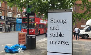 A poster reading: 'Strong and stable my arse.'