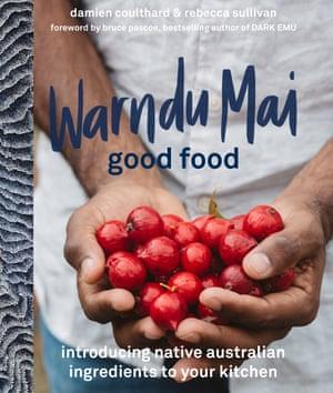 Warndu Mai (Good Food) by Rebecca Sullivan and Damien Coulthard (Hachette Australia, $45).