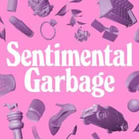 Sentimental Garbage  podcast