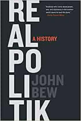Realpolitik by John Bew