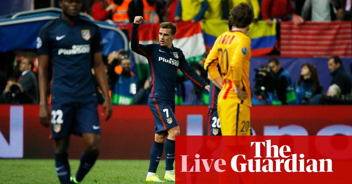 1eda97684 Atlético Madrid 2-0 Barcelona  Champions League quarter-final – as it  happened