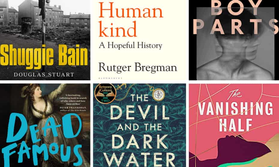 Clockwise: Shuggie Bain by Douglas Stuart, Humankind by Rutger Bregman, Boy Parts by Eliza Clark, The Vanishing Half by Brit Bennett, The Devil and the Dark Water by Stuart Turton and Dead Famous by Greg Jenner.