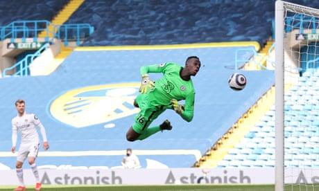 Édouard Mendy keeps Leeds at bay to extend Chelsea's unbeaten run