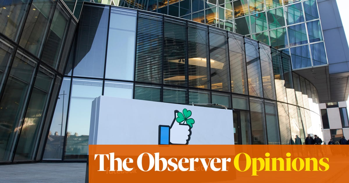 Can democracies stand up to Facebook? Ireland may have the answer | John Naughton