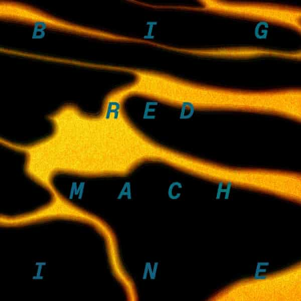 Artwork for Big Red Machine.