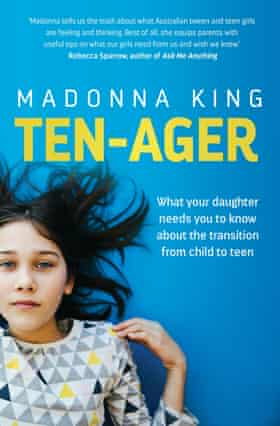 Cover of Ten-ager - What your daughter needs you to know about the transition from child to teen, by Madonna King