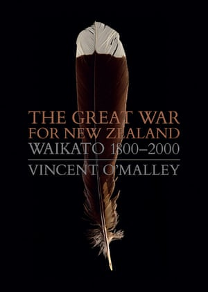 Book cover: The Great War for New Zealand. Waikato 1800-2000 by Vincent O'Malley