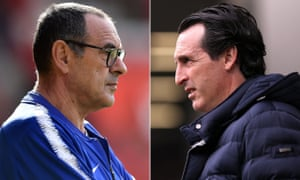 Maurizio Sarri and Unai Emery lock horns in the Europa League final at the end of mixed campaigns.