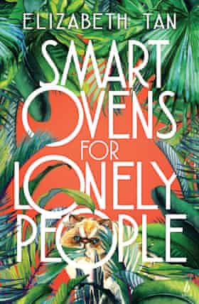 Cover image for Smart Ovens for Lonely People by Elizabeth Tan