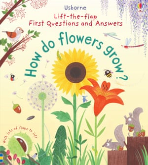 """Lift-the-flap First Questions and Answers: How do flowers grow? by Katie Daynes, illustrated by Christine PymThe judges said: """"This book is exquisitely illustrated, a delight to look at, it's the sort of thing that really intrigues young children. But it's also really informative. What it has is the correct science and at the level that's right for its young readers - and it's beautiful to look at."""""""