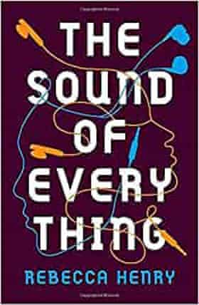 The Sound of Everything by Rebecca Henry