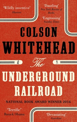 The Underground Railroad by Colson WhiteheadWhitehead's Pulitzer winner forges metaphor into reality, in a story of two slaves escaping the horrors of plantation life on a mysterious underground train ride towards freedom. Cynthia Bond hailed it as an 'uncanny novel': 'I may never know who my great-great-great-grandmother was, but after reading this novel I know where she has been in ways I never had before. It provides a firm pillar to stand on, the arc of history all the more clear.' • Interview with Colson Whitehead