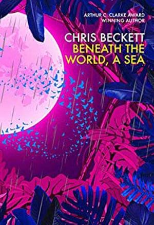 Beneath the World, a Sea