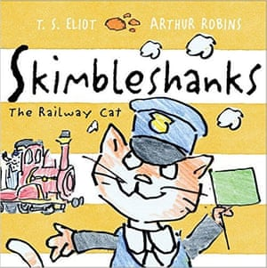 Skimbleshanks the Railway Cat by TS Eliot, illustrated by Arthur Robins, (Faber, £6.99)