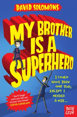 My Brother is a Superhero by David Solomons (Nosy Crow)