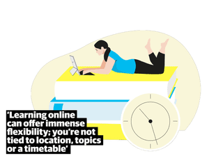 Quote: 'Learning online can offer immense flexibility: you're not tied to location, topics or a timetable'