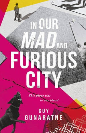 Guy Gunaratne's In Our Mad and Furious City