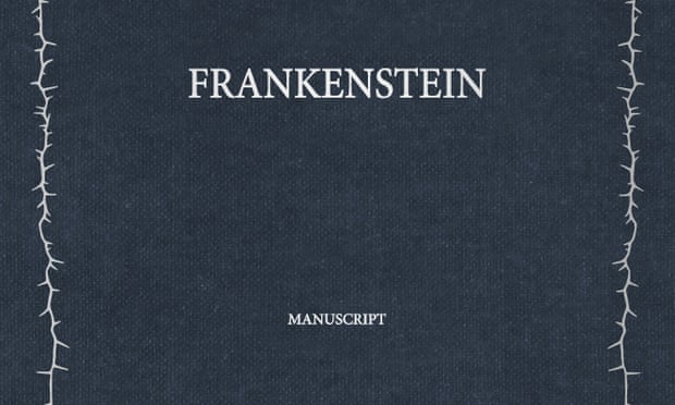 Copies Of Mary Shelley's Original Frankenstein Text To Be Published by Alison Flood for The Guardian