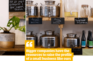 Quote: 'Bigger companies have the resources to raise the profile of a small business like ours'