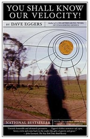 You Shall Know Our Velocity! (2002) by Dave Eggers.