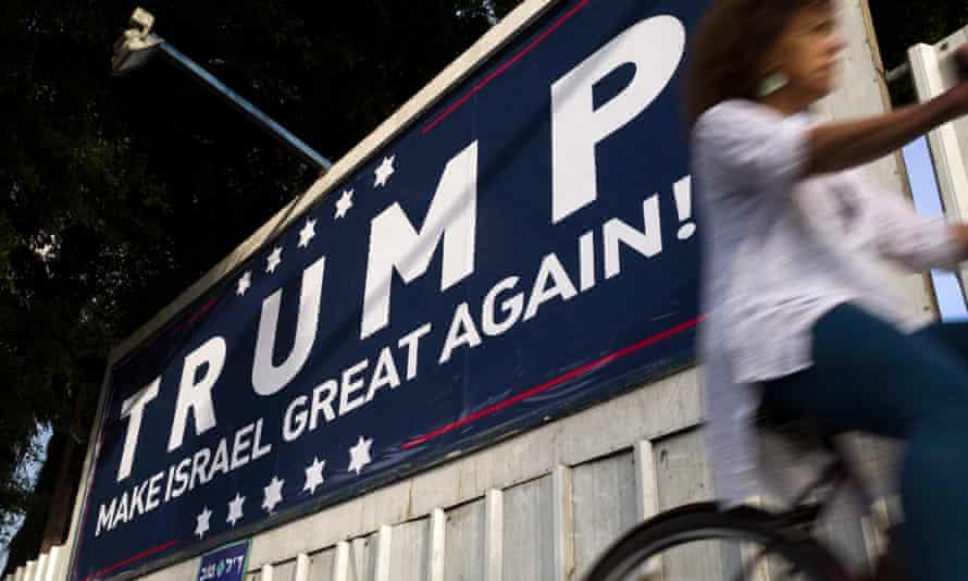 A placard proclaimes 'Trump Make Israel Great Again' in Tel Aviv, Israel.