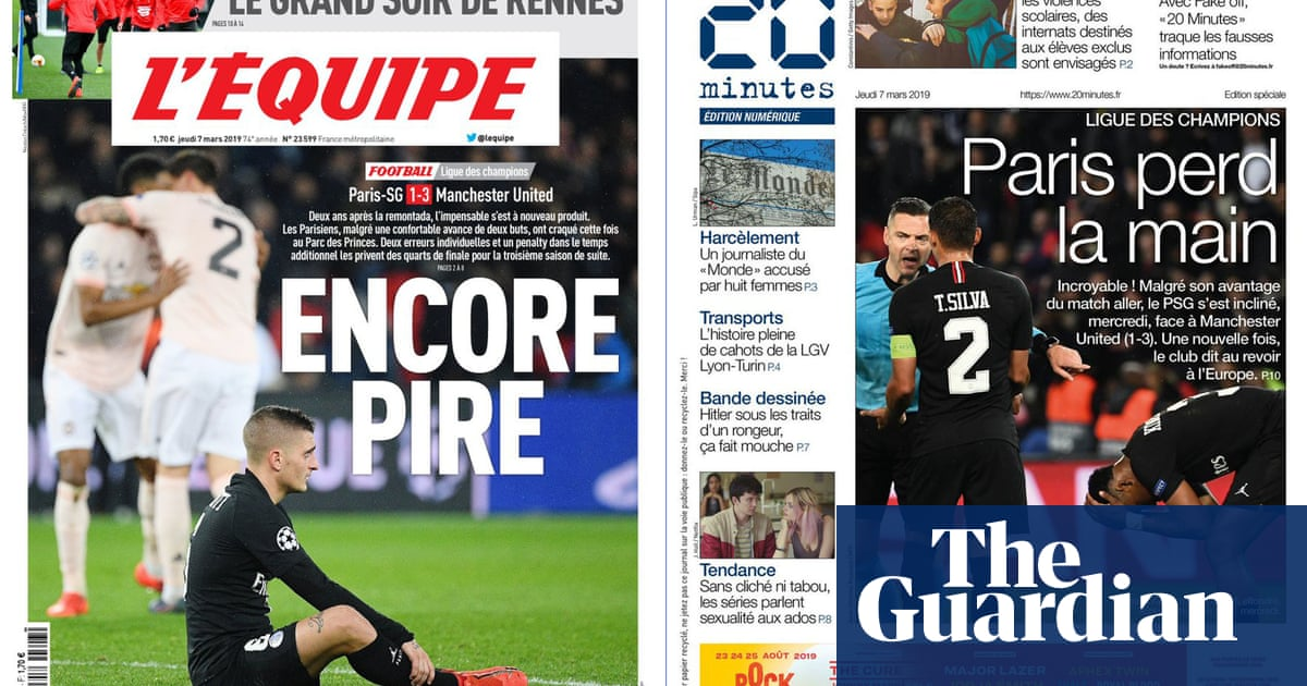 Ridiculous In The Eyes Of The World French Press Reacts To Psg Defeat Football The Guardian