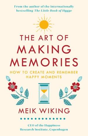 The Art of Making Memories, Meik Wiking.