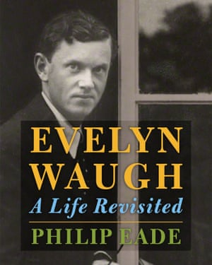 Evelyn Waugh- A Life Revisited by Philip Eade HIGHER RES