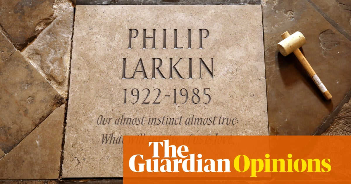 Philip Larkin didn't need a place in Poets' Corner – but he