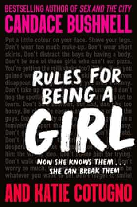 Rules for Being a Girl by Candace Bushell and Katie Cotugno
