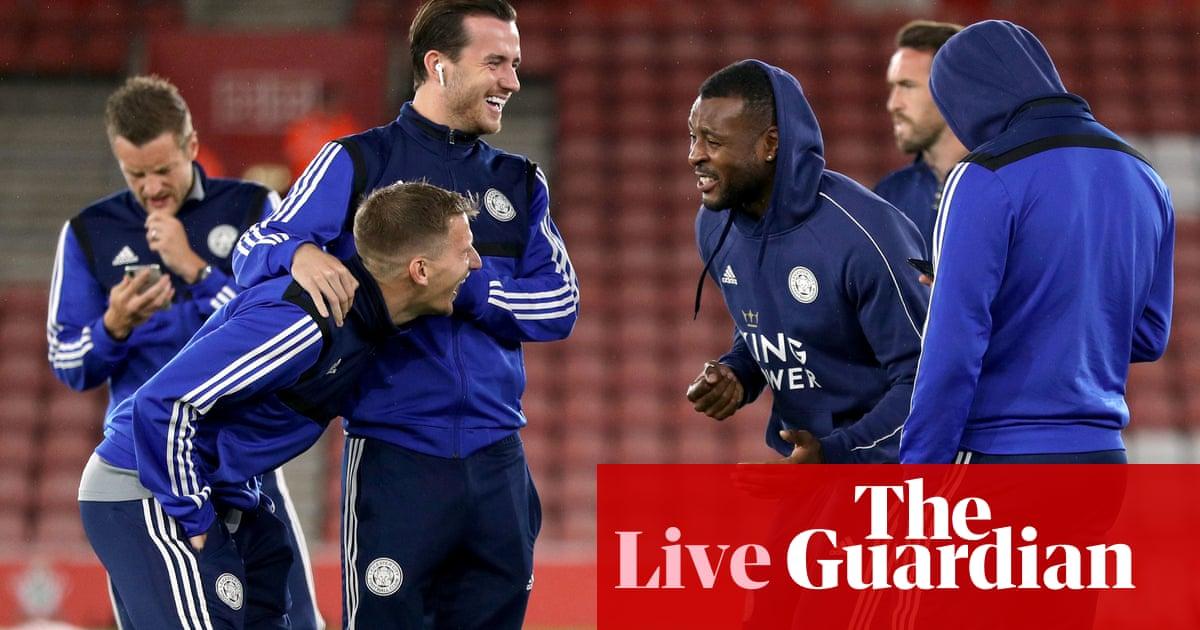 Southampton v Leicester City: Premier League – live!