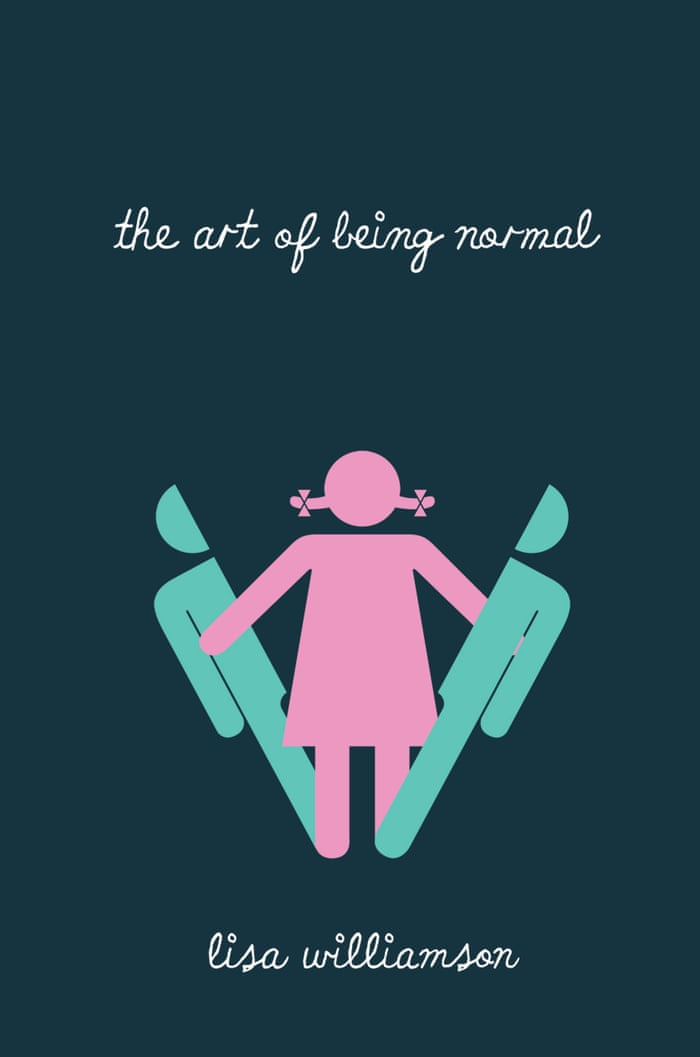 The Art of Being Normal by Lisa Williamson - review | Children's ...