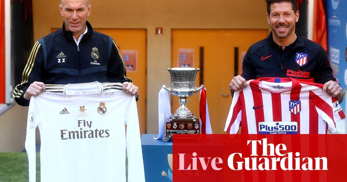 Real Madrid v Atlético Madrid: Spanish Supercopa final –live!