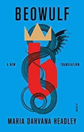 Beowulf- A New Translation by Maria Dahvana Headley