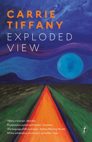 Exploded View by Australian author Carrie Tiffany.