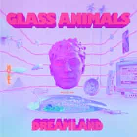 Glass Animals: Dreamland album art work