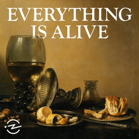 Everything Is Alive.