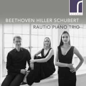Rautio Piano Trio BEETHOVEN HILLER SCHUBERT