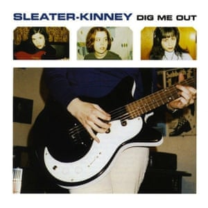 Sleater Kinney - Dig Me Out