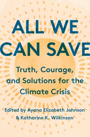 All We Can Save edited by Ayana Elizabeth Johnson