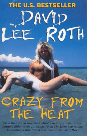 David Lee Roth: Crazy From the Heat.