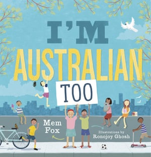 I'm Australian Too, by Mem Fox, illustrations by Ronojoy Ghosh