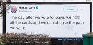 "Poster repeating Michael Gove's 2016 claim that ""the day after we vote to leave, we hold all the cards and we can choose the path we want""."