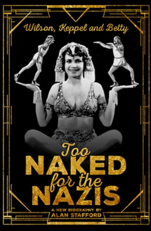 Too Naked for the Nazis by Alan Stafford