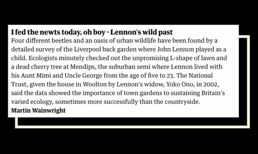 Headline I fed the newts today, oh boyDavid Marsh, 2009. John Lennon's secret love of nature revealed.
